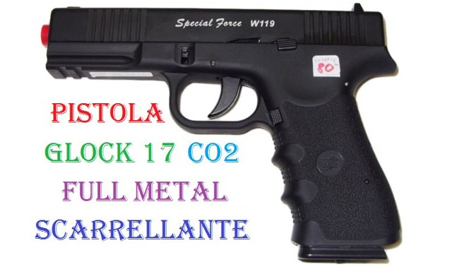 Pistola softair a co2 full metal scarrellante modello glock 17  - glock 17 da softair a co2 scarrellante in metallo smontabile.