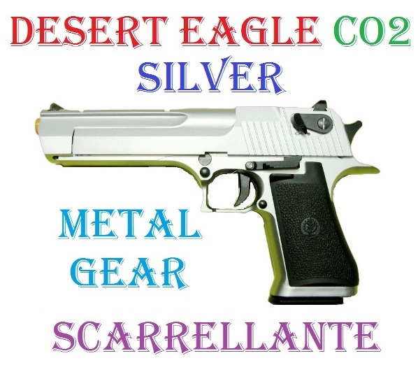 Pistola softair desert eagle silver in metal gear a co2 - pistola color argento da softair scarrellante e smontabile in metallo e abs .