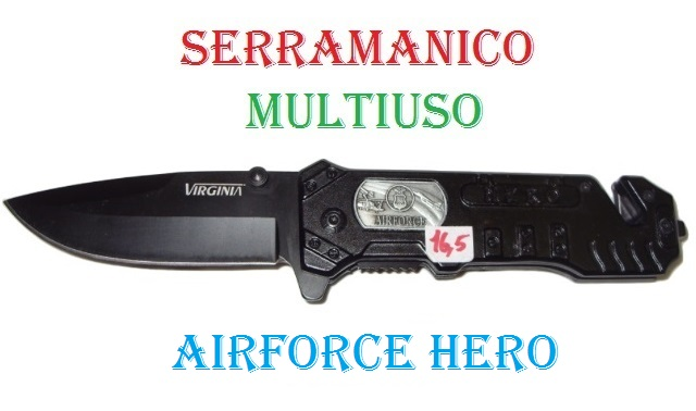 Coltello serramanico multiuso airforce hero - coltello militare nero multilama.
